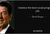 quote-i-believe-the-best-social-program-is-a-job-ronald-reagan-65-35-62